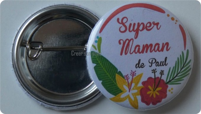 "Badge ""super maman de..."""